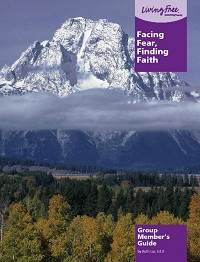 Facing Fear, Finding Faith Group Member Guide